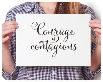 Courage is Contagious Inspirational Art Print